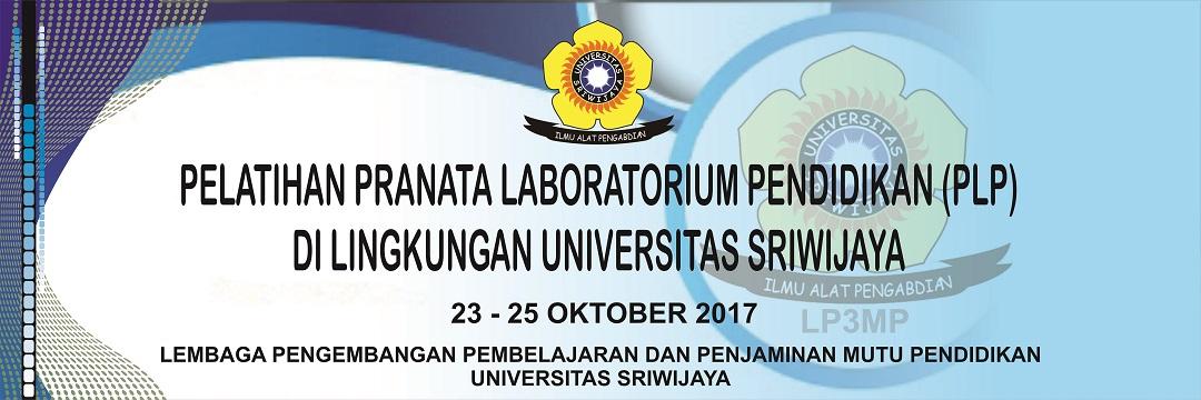 Pelatihan Pranata Laboratorium Pendidikan Universitas Sriwijaya 2017
